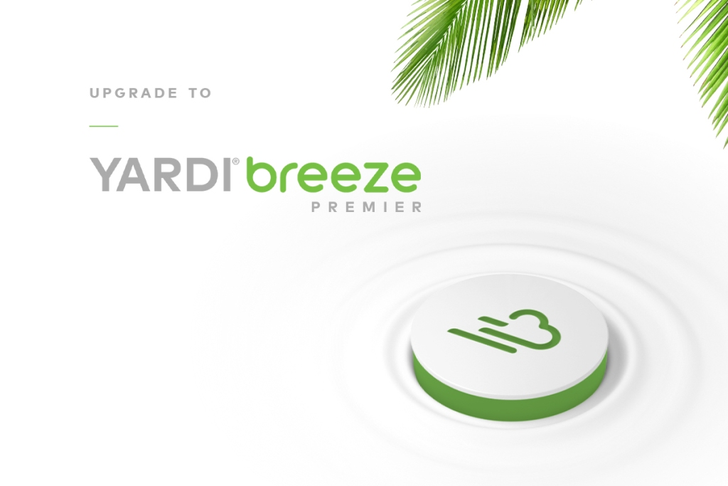 Yardi Breeze Premier, refreshingly simple software with advanced capabilities