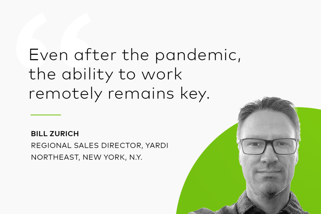 "Bill Zurich, Yardi regional sales director, with quote, ""Even after the pandemic, the ability to work remotely remains key."""