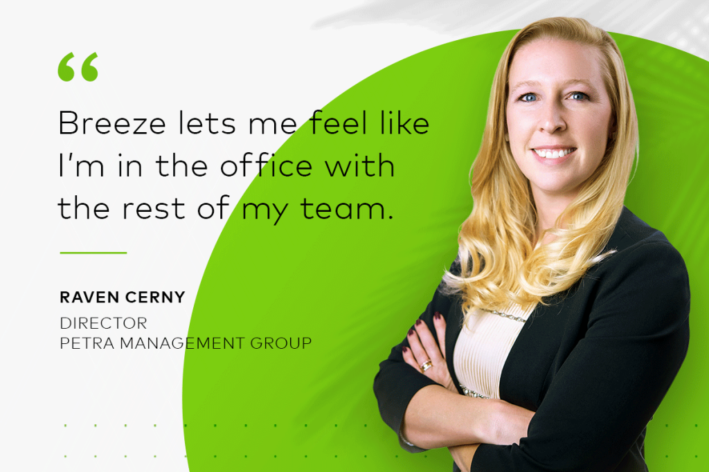 """Quote from housing provider Raven Cerny: """"Yardi Breeze lets me feel like I'm in the office with the rest of my team."""